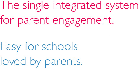 The single integrated system for parent engagement. Easy for schools, loved by parents.